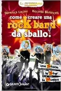 Come creare una rockband da sballo! Graffi dreams: 9788809046306
