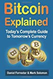 img - for Bitcoin Explained: Today's Complete Guide to Tomorrow's Currency book / textbook / text book