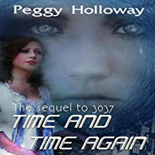 Time and Time Again: 3037, Book 2 (       UNABRIDGED) by Peggy Holloway Narrated by Tyra Kennedy