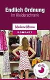 Endlich Ordnung im Kleiderschrank (15 einfache Schritte)
