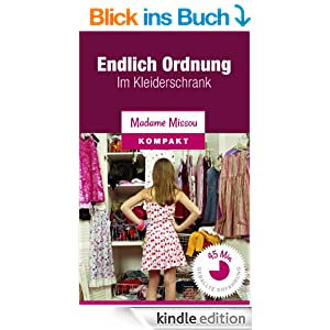 endlich ordnung im kleiderschrank 15 einfache schritte ebook madame missou kindle. Black Bedroom Furniture Sets. Home Design Ideas