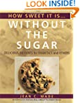 How Sweet It Is Without the Sugar: De...