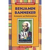 Benjamin Banneker: Astronomer and Mathematician (African-American Biographies (Enslow))