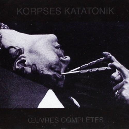 Oeuvres Completes by Korpses Katatonik