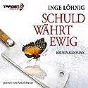 Schuld währt ewig Hörbuch von Inge Löhnig Gesprochen von: Pascal Breuer