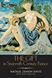 The Gift in Sixteenth-Century France (The Curti Lectures) (0299168840) by Davis, Natalie Zemon