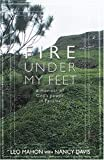 Fire Under My Feet: A Memoir of God's Power in Panama (1570756988) by Mahon, Leo