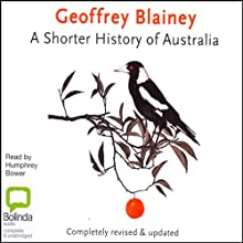 A Shorter History of Australia Audiobook by Geoffrey Blainey Narrated by Humphrey Bower