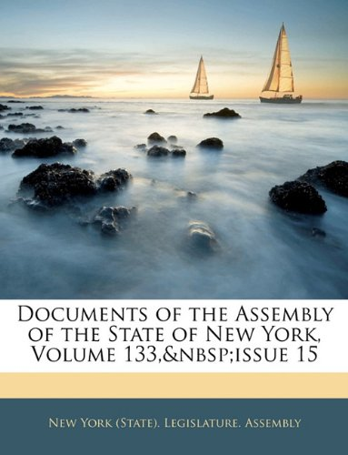 Documents of the Assembly of the State of New York, Volume 133, issue 15