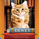 Dewey: The Small-Town Library Cat Who Touched the World (       UNABRIDGED) by Vicki Myron, Bret Witter Narrated by Susan McInerny