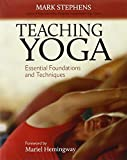 Teaching Yoga: Essential Foundations and Techniques