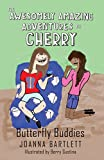 The Awesomely Amazing Adventures of Cherry: Butterfly Buddies