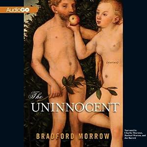 The Uninnocent: Stories | [Bradford Morrow]