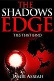 The Shadows Edge: Ties That Bind (The Shadows Edge Series)