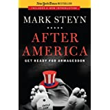 After America: Get Ready for Armageddon ~ Mark Steyn
