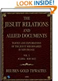 The Jesuit Relations and Allied Documents: Vol. I: Acadia, 1610-1613