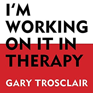 I'm Working on It in Therapy Audiobook