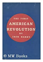 The first American revolution by Jack Hardy