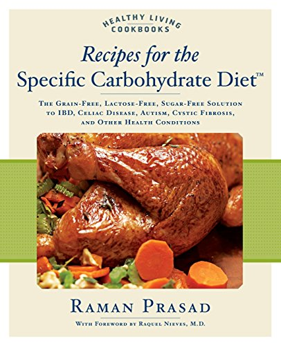 Recipes for the Specific Carbohydrate Diet: The Grain-Free, Lactose-Free, Sugar-Free Solution to IBD, Celiac Disease, Autism, Cystic Fibrosis, and Other Health Conditions (Healthy Living Cookbooks) (Colitis Recipe Book compare prices)