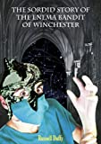 img - for The Sordid Story of The Enema Bandit of Winchester (The Village Tales of Fekenham Swarberry Book 1) book / textbook / text book