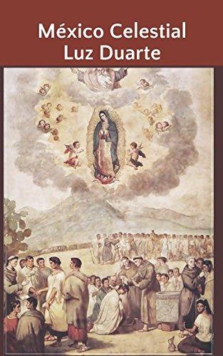 Mexico Celestial  [Duarte, Luz] (Tapa Blanda)