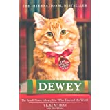 Dewey: The Small-town Library-cat Who Touched the Worldby Vicki Myron