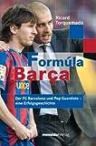 Formúla Barça: Der FC Barcelona und Pep Guardiola - eine Erfolgsgeschichte