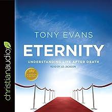 Eternity: Understanding Life After Death: Kingdom Agenda | Livre audio Auteur(s) : Tony Evans Narrateur(s) : J.D. Jackson