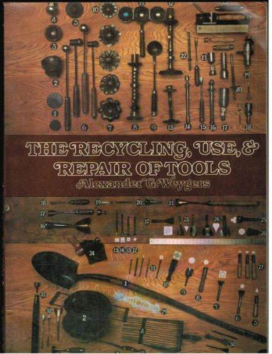 Recycling Use and Repair of Tools, Weygers, Alexander G.