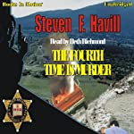 The Fourth Time Is Murder: Posadas County Mystery, Book 6 (       UNABRIDGED) by Steven F. Havill Narrated by Beth Richmond
