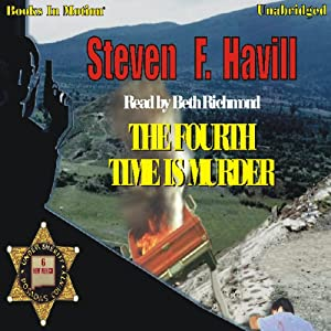 The Fourth Time Is Murder: Posadas County Mystery, Book 6 | [Steven F. Havill]