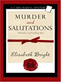 Murder and Salutations (Wheeler Cozy Mystery) (1597225169) by Bright, Elizabeth