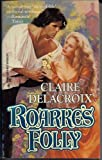 Roarke's Folly (Harlequin Historical, No 250) (0373288506) by Claire Delacroix