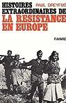 Histoires extraordinaires de la Résistance en Europe