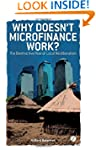 Why Doesn't Microfinance Work? : The...