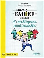 Petit cahier d'exercices d'intelligence émotionnelle