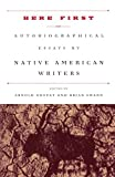 Here First: Autobiographical Essays by Native American Writers (Modern Library Paperbacks)