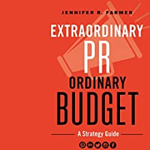 Extraordinary PR, Ordinary Budget Audiobook by Jennifer R. Farmer Narrated by Caroline Miller