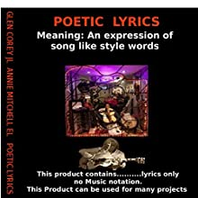 Poetic Lyrics: Meaning: An Expression of Beautiful Song-Like Style Words (       UNABRIDGED) by Glen Corey JL, Annie Mitchell EL Narrated by Tyler Cochran