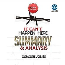 Summary and Analysis of It Can't Happen Here | Livre audio Auteur(s) : Osmosis Jones Narrateur(s) : Jack Nolan