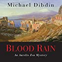 Aurelio Zen: Blood Rain Audiobook by Michael Dibdin Narrated by Michael Kitchen