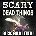 Scary Dead Things: The Tome of Bill, Book 2 (       UNABRIDGED) by Rick Gualtieri Narrated by Christopher John Fetherolf