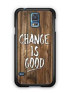 YuBingo Change is Good Designer Mobile Case Back Cover for Samsung Galaxy S5