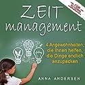 Zeitmanagement für Eltern: 4 Angewohnheiten, die Ihnen helfen, die Dinge endlich anzupacken Hörbuch von Anna Andersen Gesprochen von: Marlen Ulonska