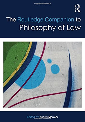 The Routledge Companion to Philosophy of Law (Routledge Philosophy Companions)