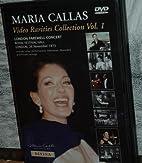 Maria Callas Video Rarities Collection Vol.…