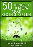 50 Things to Know About Going Green: Simple Changes to Start Today