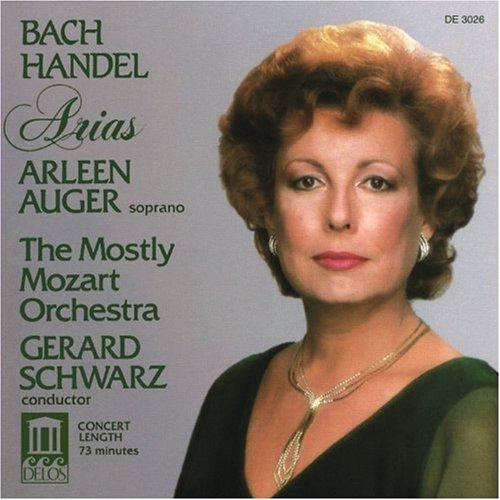 Arleen Auger - Handel · Bach Arias / The Mostly Mozart Orchestra · Gerard Schwarz