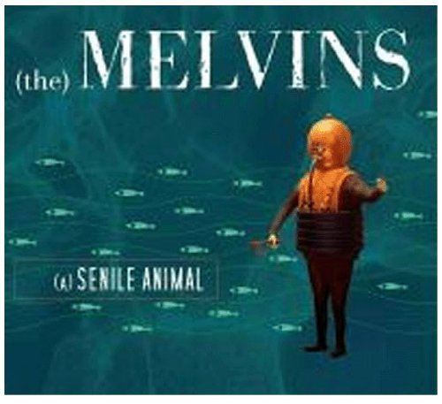 A Senile Animal by Melvins (2006) Audio CD