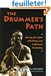 The Drummer's Path: Moving the Spirit...